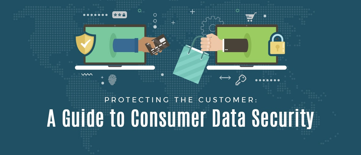 Protecting the Customer: A Guide to Consumer Data Security